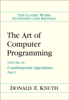 Art of Computer Programming, Volume 4A, The : Combinatorial Algorithms, Part 1, Hardback Book