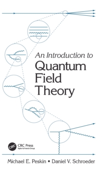 An Introduction to Quantum Field Theory, Hardback Book