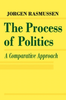 The Process of Politics : A Comparative Approach, Paperback / softback Book