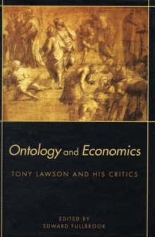 Ontology and Economics : Tony Lawson and His Critics, PDF eBook