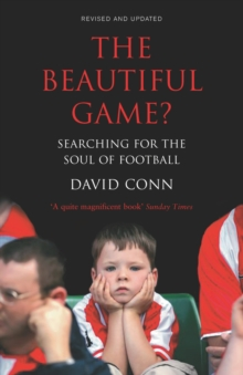 The Beautiful Game? : Searching for the Soul of Football, Paperback / softback Book