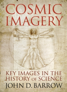 Cosmic Imagery : Key Images in the History of Science, Hardback Book