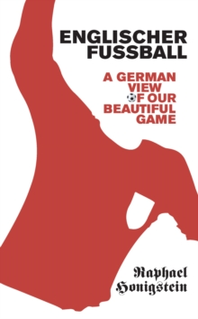 Englischer Fussball : A German View of Our Beautiful Game, Paperback Book