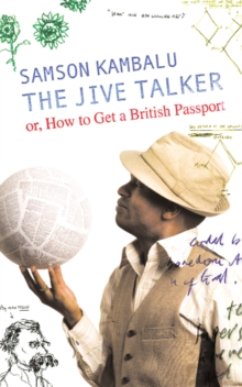 The Jive Talker : Or, How to Get a British Passport, Hardback Book