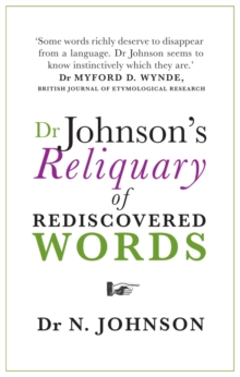 Dr Johnson's Reliquary of Rediscovered Words, Hardback Book