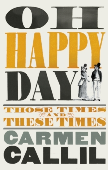 Oh Happy Day : Those Times and These Times, Hardback Book