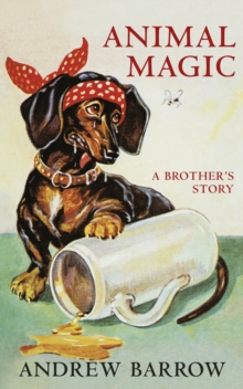 Animal Magic : A Brother's Story, Hardback Book