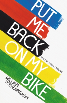 Put Me Back on My Bike : In Search of Tom Simpson, Paperback Book