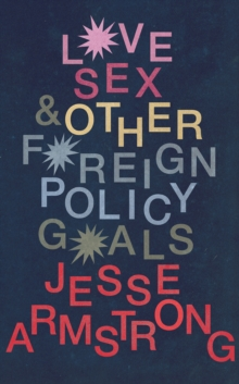 Love, Sex and Other Foreign Policy Goals, Hardback Book