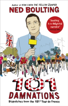 101 Damnations : Dispatches from the 101st Tour De France, Paperback Book