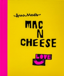 Anna Mae's Mac N Cheese : Recipes from London's legendary street food truck, Hardback Book