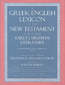 A Greek-English Lexicon of the New Testament and Other Early Christian Literature, Hardback Book