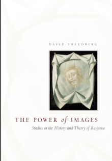 The Power of Images : Studies in the History and Theory of Response