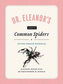 Dr. Eleanor`s Book of Common Spiders, Paperback / softback Book