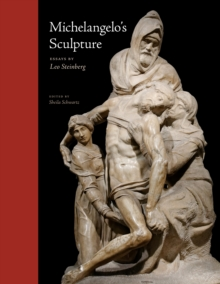 Michelangelo's Sculpture : Selected Essays