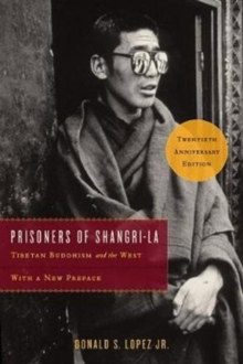 Prisoners of Shangri-La - Tibetan Buddhism and the West, Paperback / softback Book