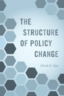The Structure of Policy Change, Hardback Book