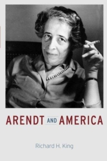 Arendt and America, Paperback / softback Book