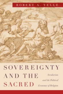 Sovereignty and the Sacred : Secularism and the Political Economy of Religion