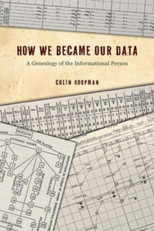 How We Became Our Data : A Genealogy of the Informational Person, Paperback / softback Book