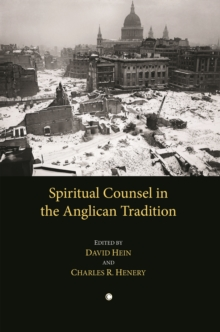 Spiritual Counsel in the Anglican Tradition, Paperback / softback Book