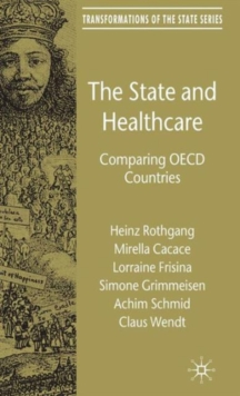 The State and Healthcare : Comparing OECD Countries, Hardback Book