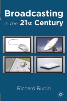 Broadcasting in the 21st Century, Paperback / softback Book