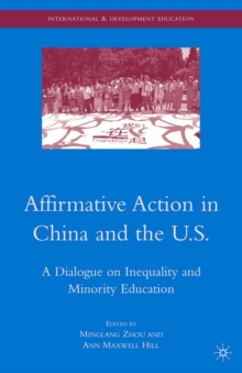 Affirmative Action in China and the U.S. : A Dialogue on Inequality and Minority Education, PDF eBook
