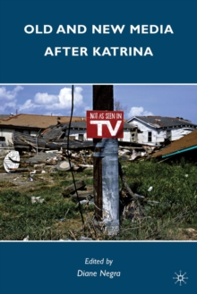Old and New Media After Katrina, Hardback Book