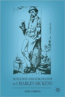 Sensation and Sublimation in Charles Dickens, Hardback Book