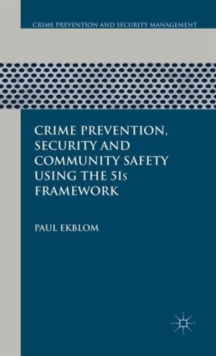 Crime Prevention, Security and Community Safety Using the 5Is Framework, Hardback Book