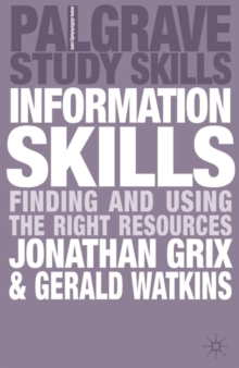 Information Skills : Finding and Using the Right Resources, Paperback Book