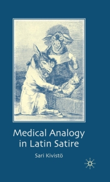 Medical Analogy in Latin Satire, Hardback Book