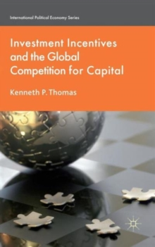 Investment Incentives and the Global Competition for Capital, Hardback Book