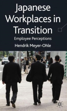 Japanese Workplaces in Transition : Employee Perceptions, Hardback Book
