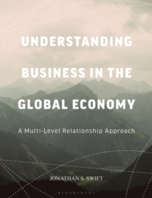 Understanding Business in the Global Economy : A Multi-Level Relationship Approach, Paperback / softback Book