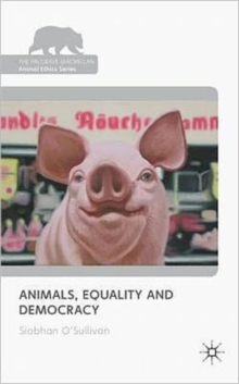Animals, Equality and Democracy, Hardback Book