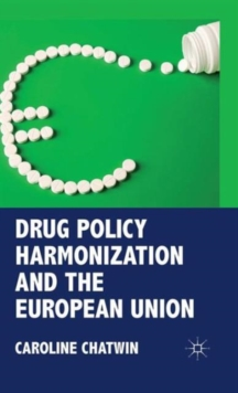 Drug Policy Harmonization and the European Union, Hardback Book