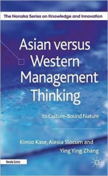 Asian Versus Western Management Thinking : Its Culture-Bound Nature, Hardback Book