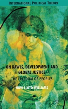 On Rawls, Development and Global Justice : The Freedom of Peoples, Hardback Book