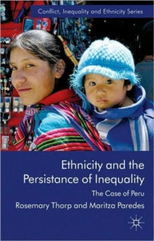 Ethnicity and the Persistence of Inequality : The Case of Peru, Hardback Book