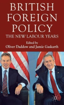 British Foreign Policy : The New Labour Years, Hardback Book