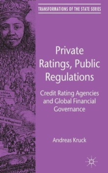 Private Ratings, Public Regulations : Credit Rating Agencies and Global Financial Governance, Hardback Book