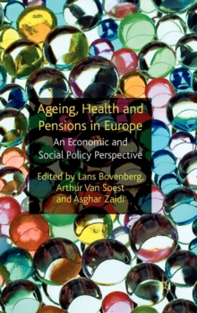 Ageing, Health and Pensions in Europe : An Economic and Social Policy Perspective, Hardback Book