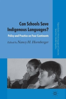 Can Schools Save Indigenous Languages? : Policy and Practice on Four Continents, Paperback / softback Book