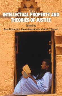 Intellectual Property and Theories of Justice, Paperback / softback Book
