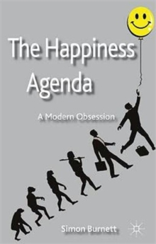 The Happiness Agenda : A Modern Obsession, Hardback Book