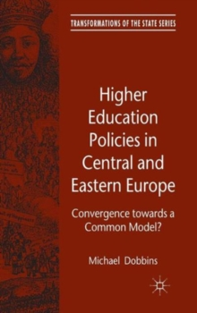 Higher Education Policies in Central and Eastern Europe : Convergence towards a Common Model?, Hardback Book