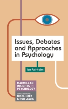 Issues, Debates and Approaches in Psychology, Paperback Book