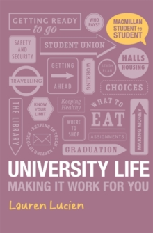 University Life : Making it Work for You, Paperback Book